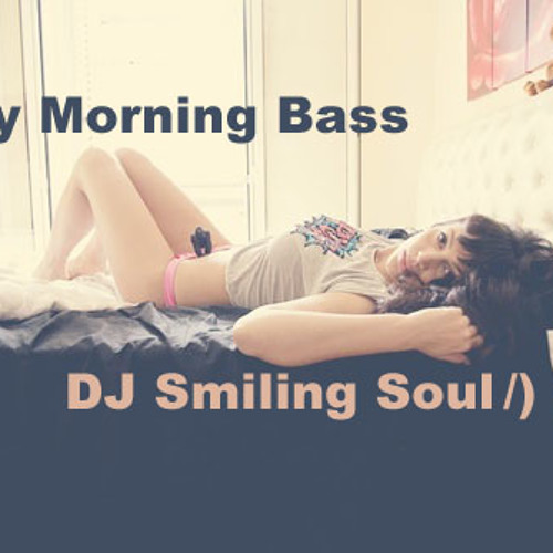 """""""Lazy Morning Bass"""" - Live Mix by Smiling Soul"""