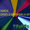 Orderly Disorderly (Original Mix) Jorge cut