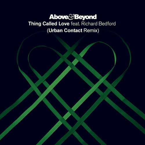 Above & Beyond feat. Richard Bedford - Thing Called Love (Urban Contact Remix) [RE-UPLOAD]