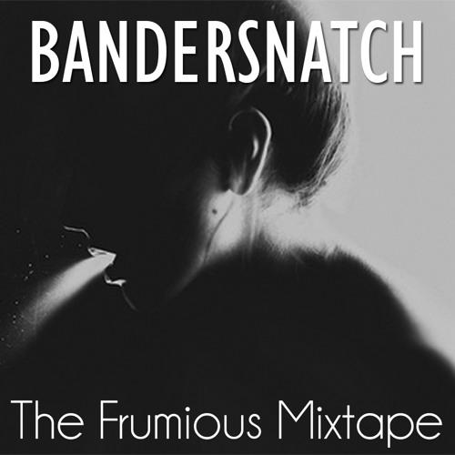 The Frumious Mixtape
