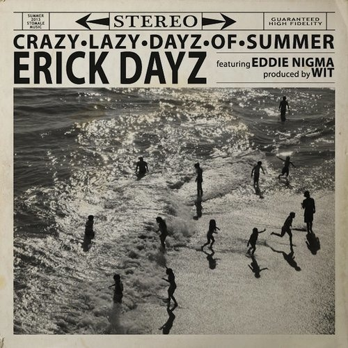 "Erick Dayz ""Crazy Lazy Dayz of Summer (feat. Eddie Nigma)"""
