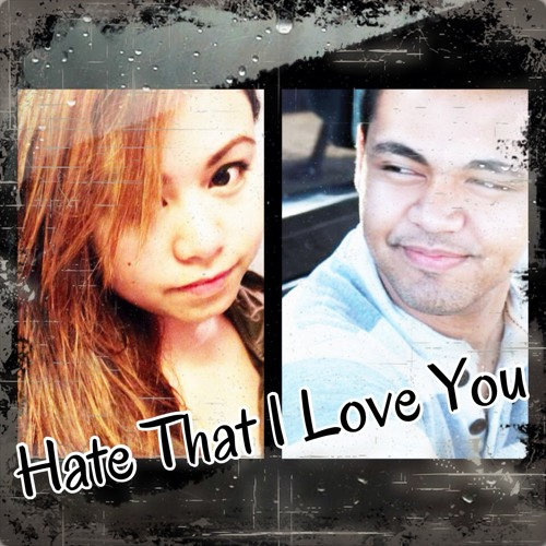Hate That I Love You ft. markexander