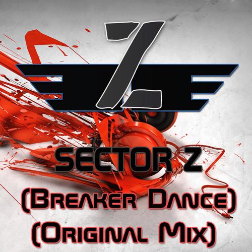 Breaker Dance - DJ Sector Z (Original Mix)