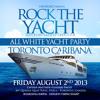 ROCK THE YACHT TORONTO CARIBANA CARIBBEAN CARNIVAL 2013
