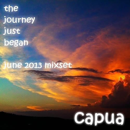 capua - the journey just began (june 2013 mixset)