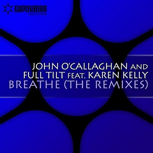 John O'Callaghan & Full Tilt feat Karen Kelly - Breathe Prog Mix