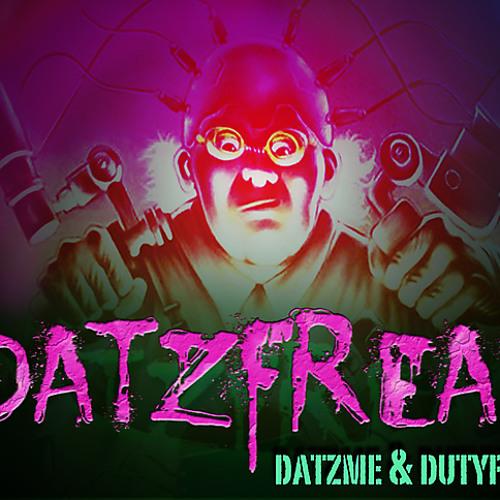Datzme & Dutyfreak - Datzfreak (Original Mix) FREE
