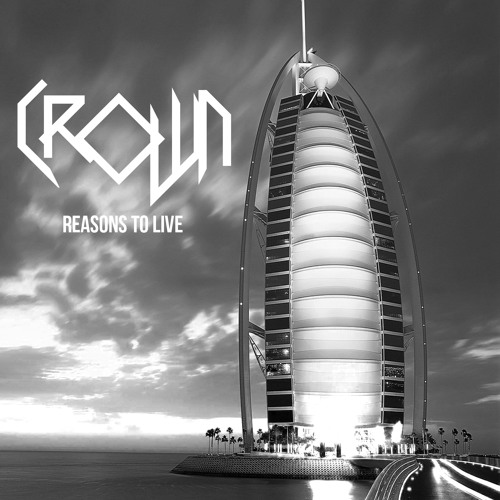 Crown - Reasons To Live