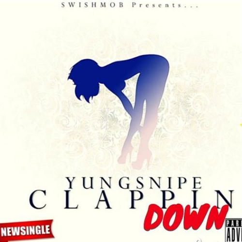 SHE CLAPPIN DOWN 'YUNGSNIPE'