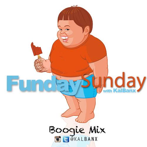 FundaySunday with DJ Kal Banx Boogie Mix