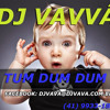 Dj Vavva - Tum Dum Dum (Original Mix) - youtube.com/djvavva new songs