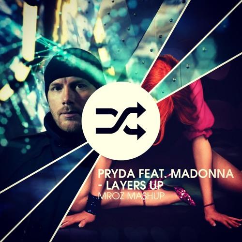 Pryda Feat. Madonna - Layers Up (Mroz Mashup)