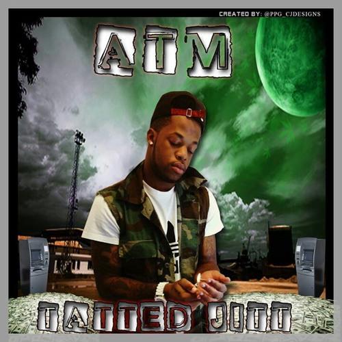 Tatted Jitt - ATM