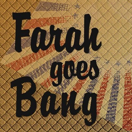 Farah Goes Bang - Looking for a Hero
