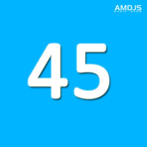 AMDJS Radio Show VOL45 (incl DJ Bene guest mix and interview)