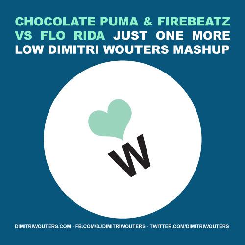 Chocolate Puma, Firebeatz & Flo Rida - Just One More Time Low (Dimitri Wouters Mashup)