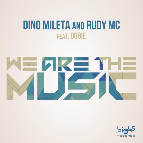 Dino Mileta & Rudy Mc feat Oggie - We are the Music (Radio Edit)
