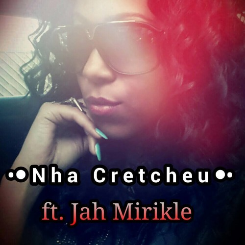 Nha Cretcheu - Tayla Ridel ft JAH Mirikle (Mastered Version)