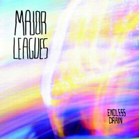 Major Leagues - Endless Drain