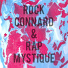 Rock Connard & Rap Mystique