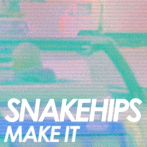 FMM: SNAKEHIPS - Make it