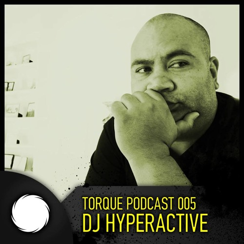 Torque Podcast 005 - DJ Hyperactive