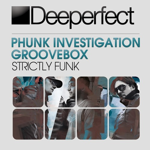 Phunk Investigation & Groovebox - Strictly Funk (Original Mix)