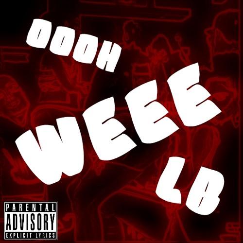LB - Oooh - Wee