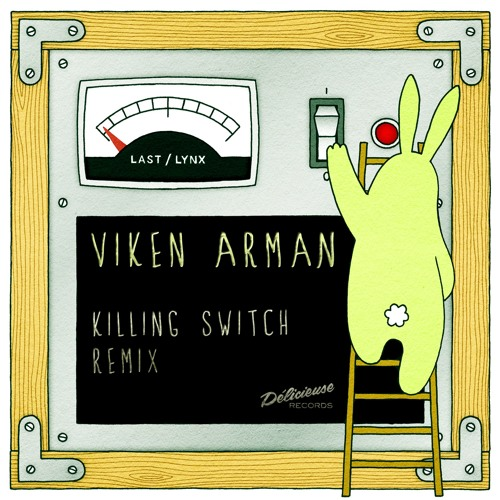 Last Lynx - Killing Switch (VIKEN ARMAN Remix)