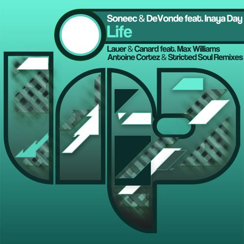 Soneec & DeVonde feat.Inaya Day - Life (Lauer & Canard feat.Max Williams Remix)