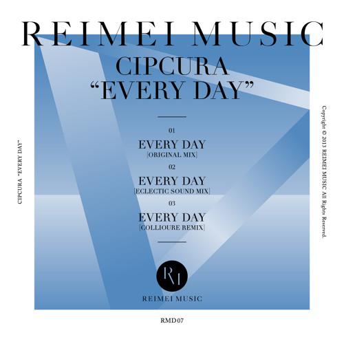 Cipcura - Every Day (Collioure Remix)
