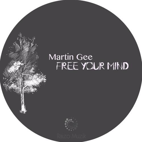Martin Gee - Free Your Mind (Original Mix) ** OUT NOW ** (Raizo Muzik)