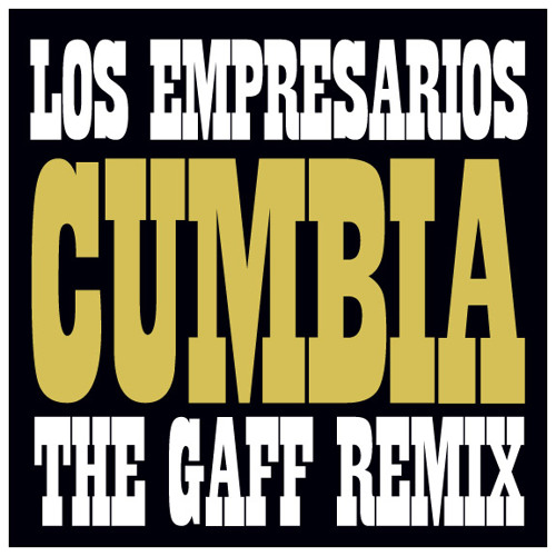 Cumbia (The Gaff Remix)