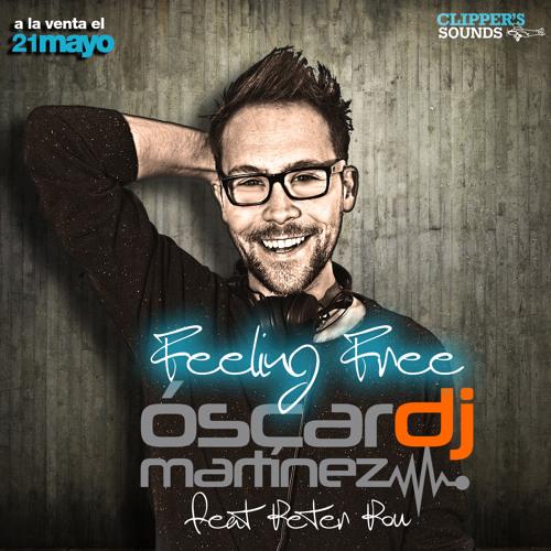 OSCAR MARTINEZ feat Peter Pou - FEELING FREE