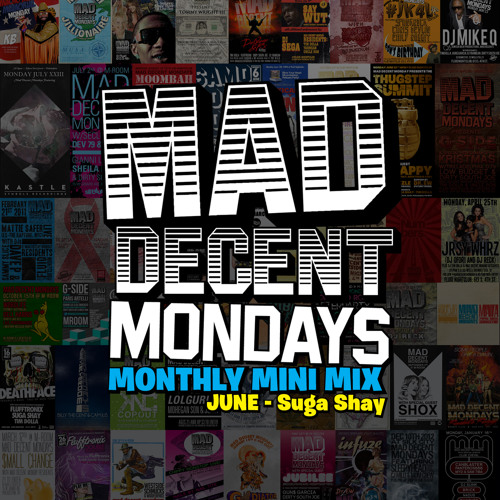 Mad Decent Mondays Monthly Mini Mix (June) Mixed by Suga Shay