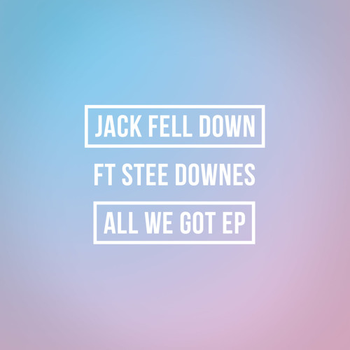 Jack Fell Down feat. Stee Downes: Just Begun