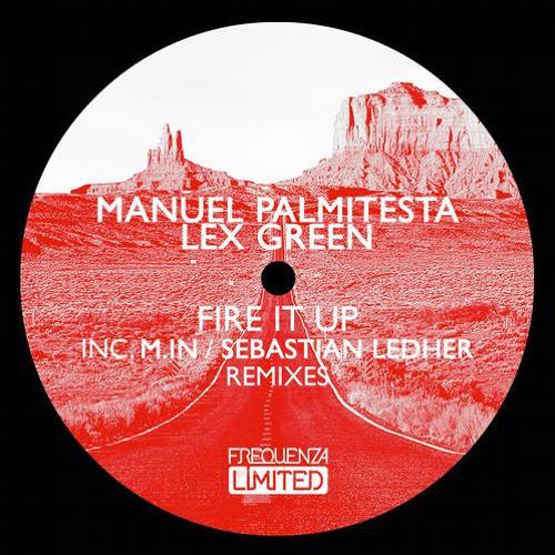 Sebastian Ledher, Manuel Palmitesta & Lex Green - Fire It Up (Sebastian Ledher Remix)