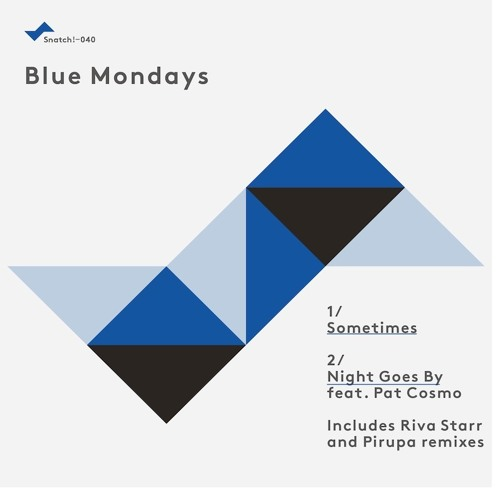 SNATCH040 01. Sometimes (Original Mix) - Blue Mondays Snatch040 (96K Snip)