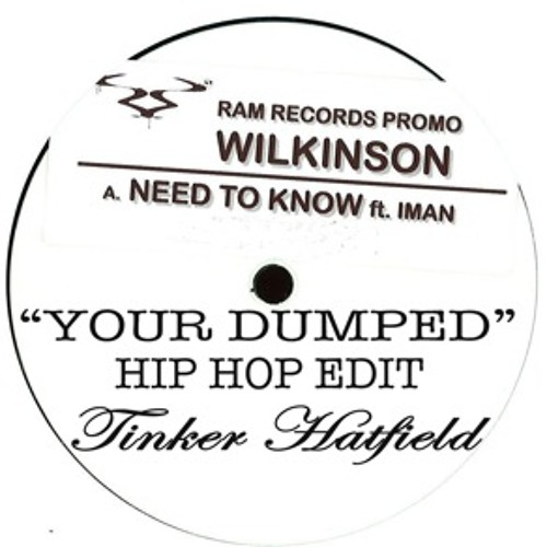 Wilkinson need to know (your Dumped Hip hop Edit)Tinker Hatfield Booty FREE DL