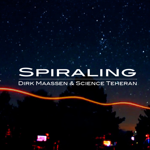 Dirk Maassen with Science Teheran - Spiraling (Video: http://youtu.be/Q2JfrHvQOXw)