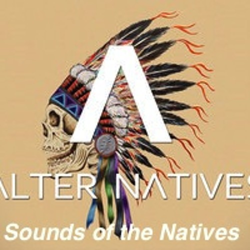 Alter Natives-Sounds of the Natives(Original Mix)Click buy for free download!