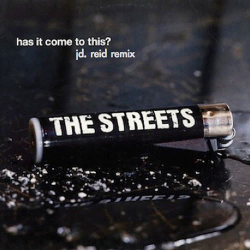 The Streets - Has It Come To This (JD. Reid Remix)