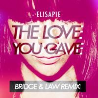 Elisapie- The Love You Gave (Bridge & Law Remix) MP3