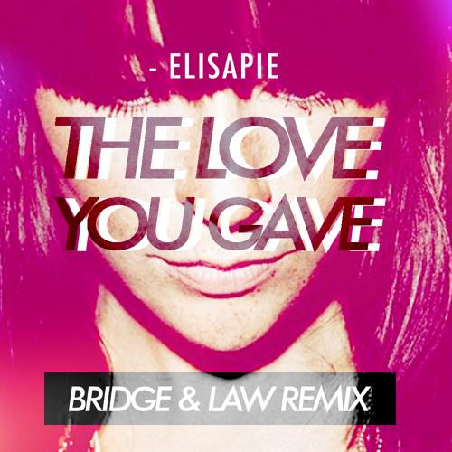 The Love You Gave (Bridge & Law Remix) - Elisapie