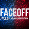 Steady130 Presents: FaceOff, Vol. 5 (45-Minute Workout Mix)