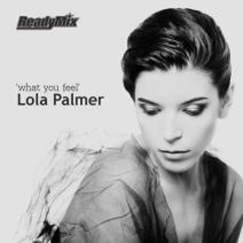 Lola Palmer - What You Feel (Terry Lee Brown Junior Remix)