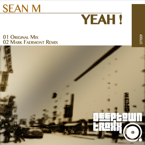 Sean M - Yeah (Mark Faermont Remix)