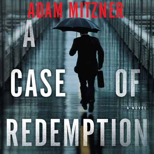 Chapter 1 from A Case of Redemption by Adam Mitzner, Narrated by Kevin T. Collins