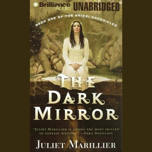 The Dark Mirror: Bridei Chronicles, Book 1 by Juliet Marillier, Narrated by Michael Page