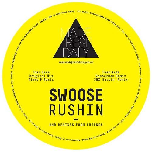 Swoose - Rushin (Timmy P Remix) // Made Fresh Daily - Vinyl + Digital